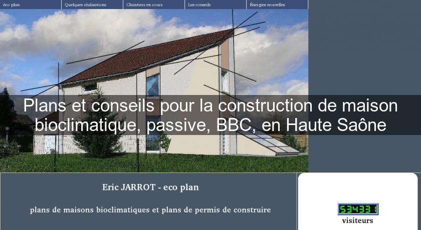 plans et conseils pour la construction de maison bioclimatique passive bbc en haute sa ne. Black Bedroom Furniture Sets. Home Design Ideas