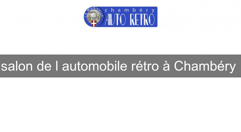 Salon de l 39 automobile r tro chamb ry voiture collection for Salon habitat chambery