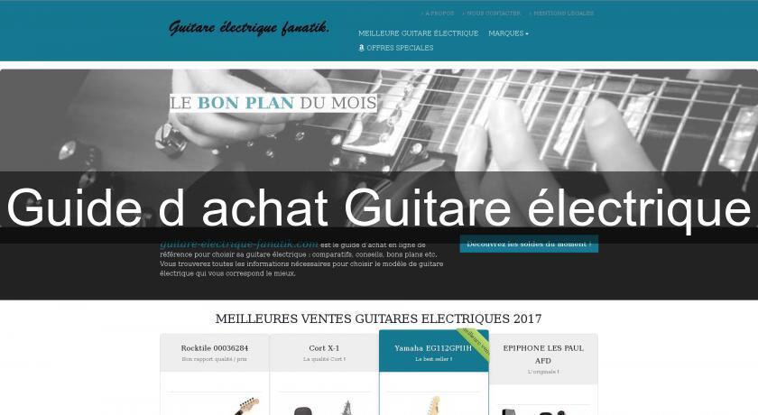 guide d 39 achat guitare lectrique instruments de musique. Black Bedroom Furniture Sets. Home Design Ideas