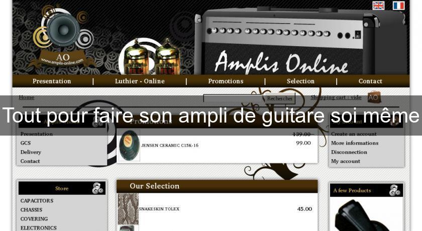 tout pour faire son ampli de guitare soi m me instruments. Black Bedroom Furniture Sets. Home Design Ideas