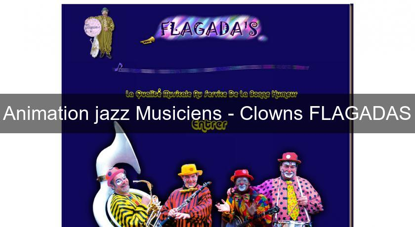 Animation jazz Musiciens - Clowns FLAGADAS