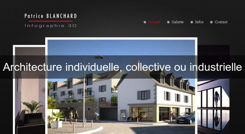 Architecture individuelle, collective ou industrielle
