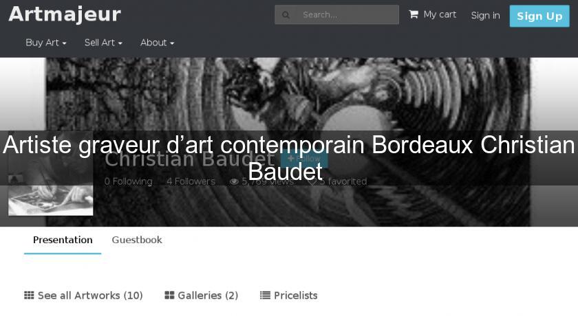 Artiste graveur d'art contemporain Bordeaux Christian Baudet