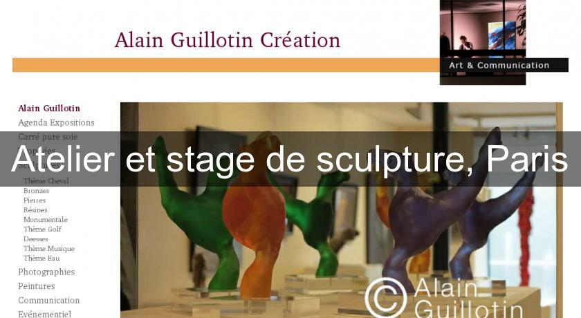 Atelier et stage de sculpture, Paris