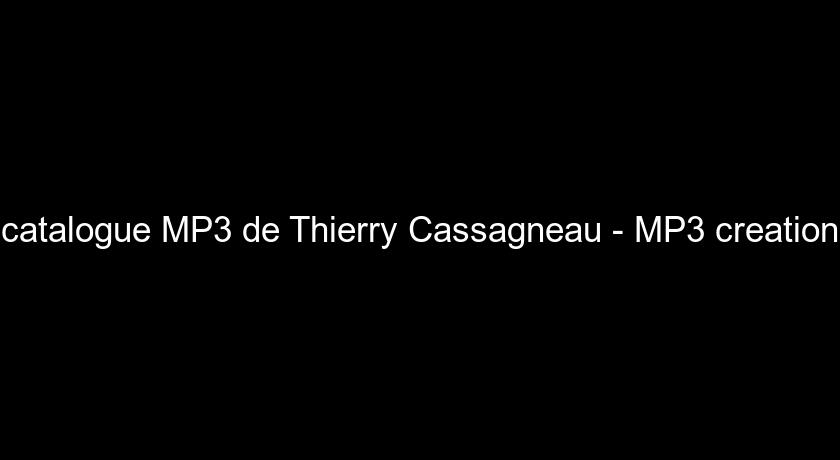 catalogue MP3 de Thierry Cassagneau - MP3 creation