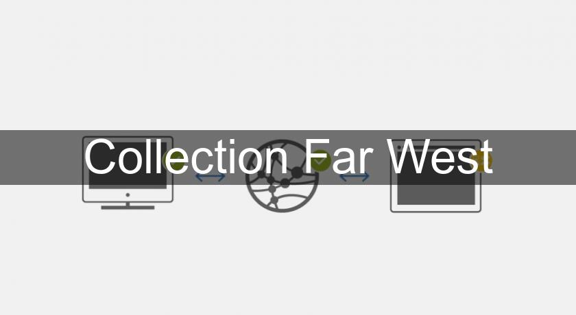 Collection Far West