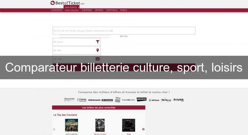 Comparateur billetterie culture, sport, loisirs