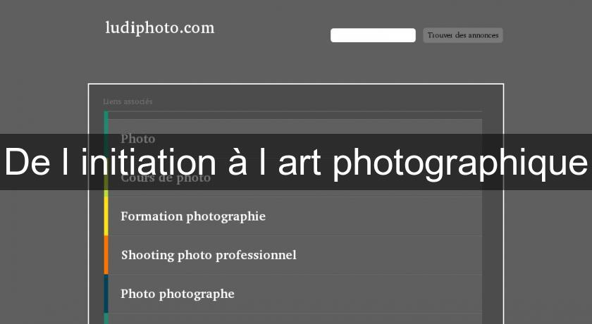 De l'initiation à l'art photographique