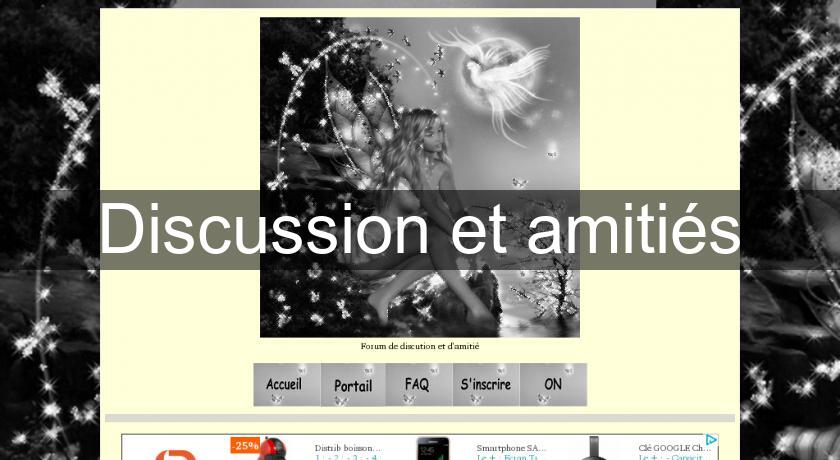 Discussion et amitiés
