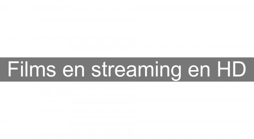 Films en streaming en HD
