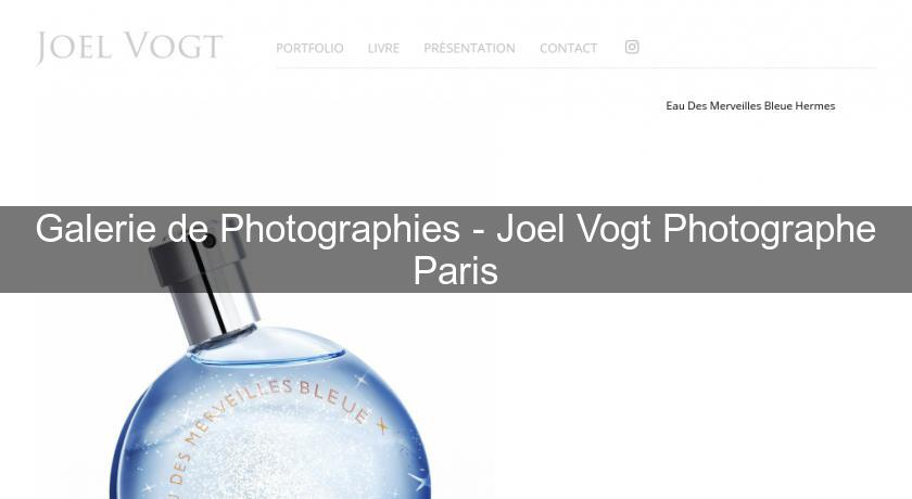 Galerie de Photographies - Joel Vogt Photographe Paris