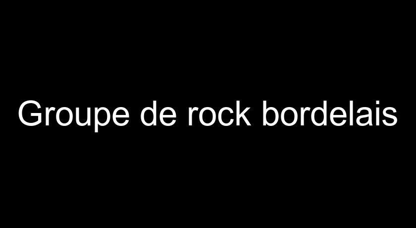 Groupe de rock bordelais