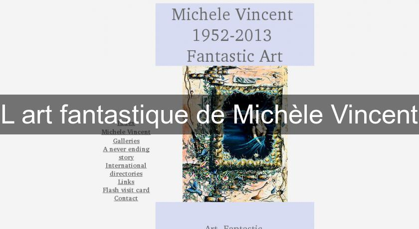 L'art fantastique de Michèle Vincent