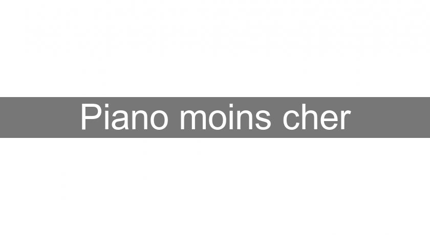 Piano moins cher