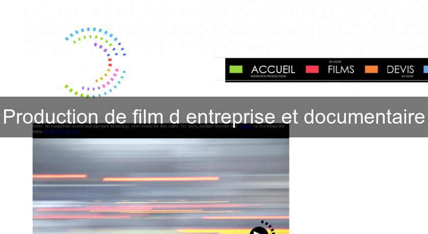 Production de film d'entreprise et documentaire