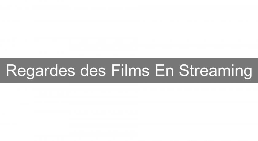 Regardes des Films En Streaming