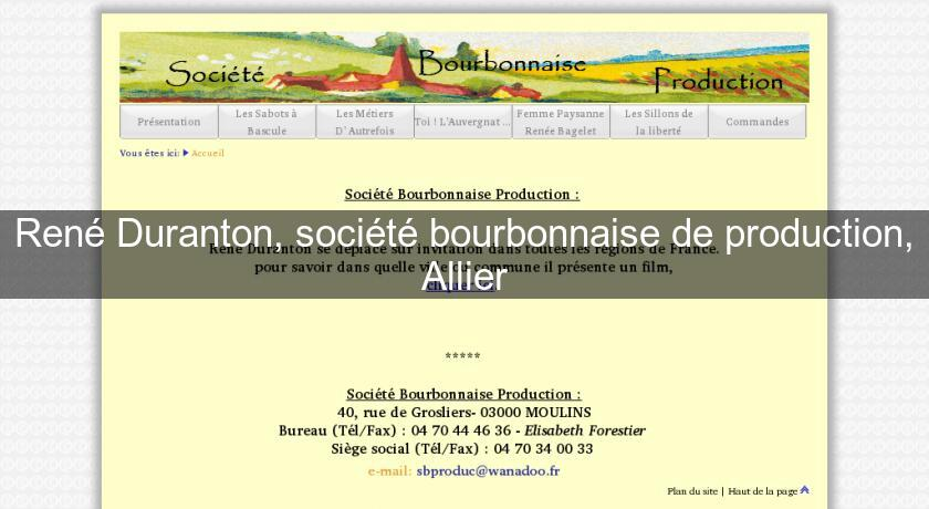 René Duranton, société bourbonnaise de production, Allier