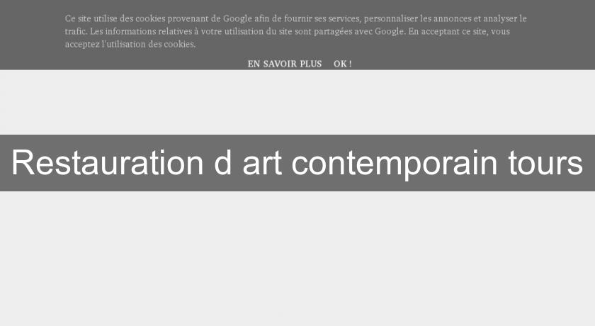 Restauration d'art contemporain tours