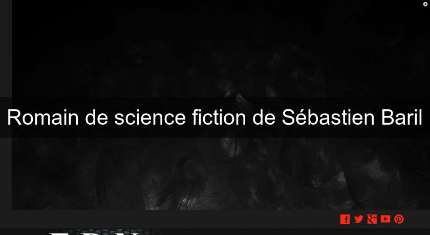 Romain de science fiction de Sébastien Baril