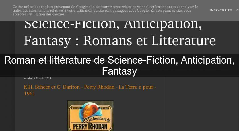 Roman et littérature de Science-Fiction, Anticipation, Fantasy