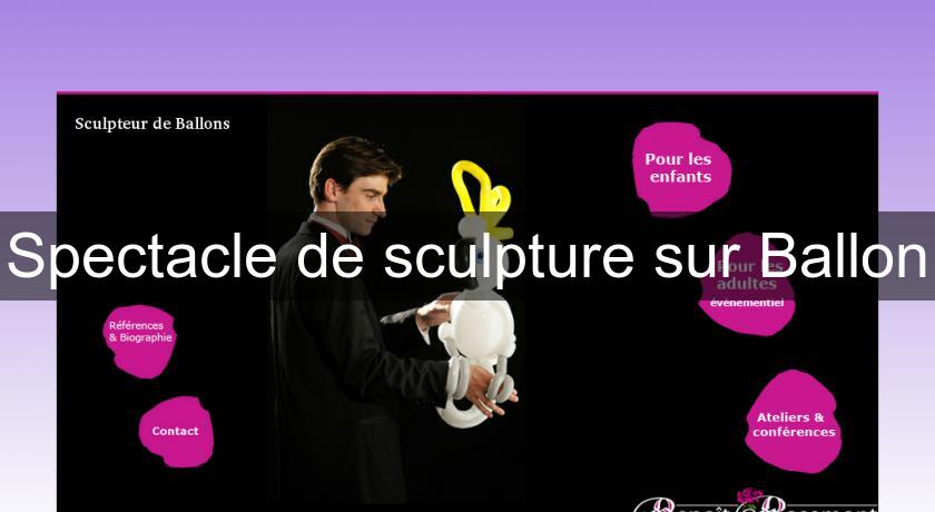 Spectacle de sculpture sur Ballon