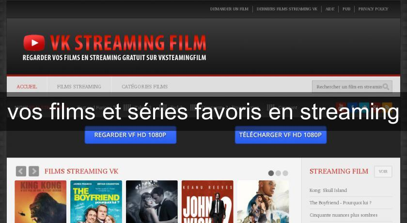 vos films et séries favoris en streaming