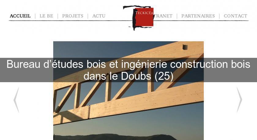 Bureau d tudes bois et ing nierie construction bois dans le doubs 25 charpentier - Bureau d etudes ingenierie ...