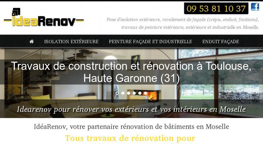Travaux de construction et r novation toulouse haute for Travaux et renovation