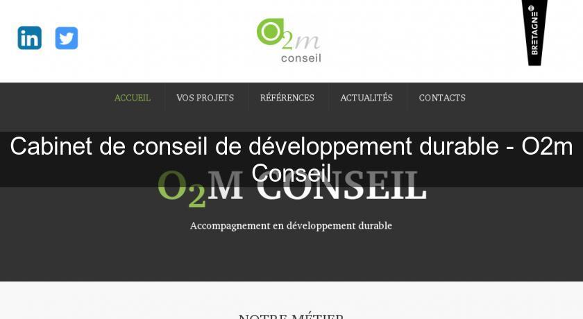 cabinet de conseil de d 233 veloppement durable o2m conseil services aux entreprises