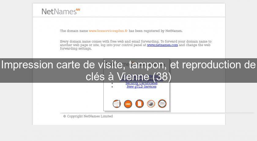 Impression Carte De Visite Tampon Et Reproduction Cls Vienne 38 Services Aux Entreprises