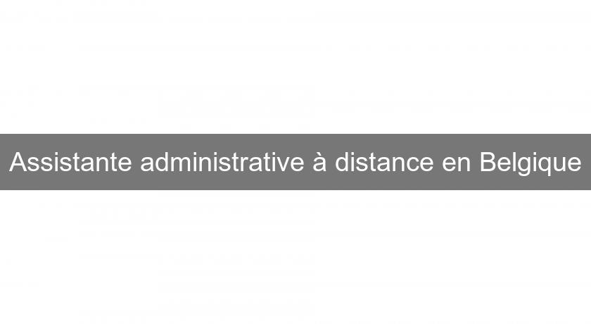 Assistante administrative à distance en Belgique
