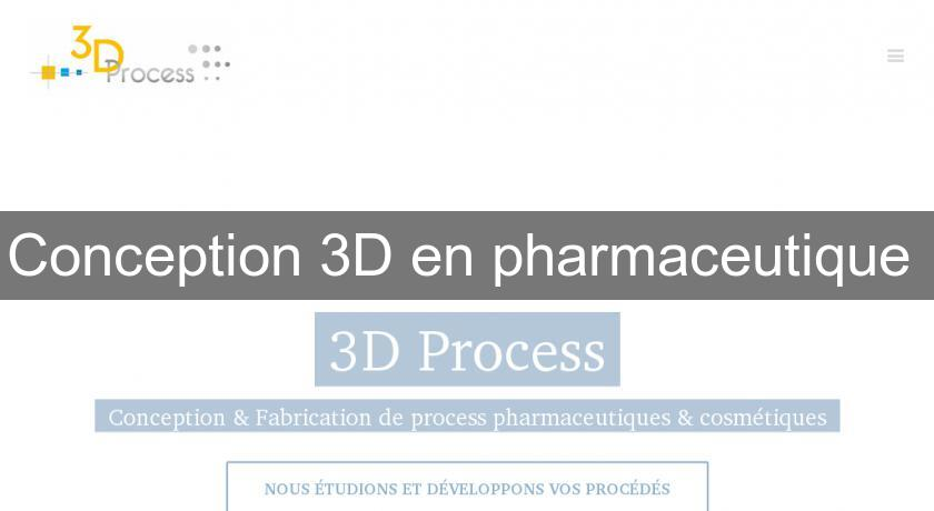Conception 3D en pharmaceutique