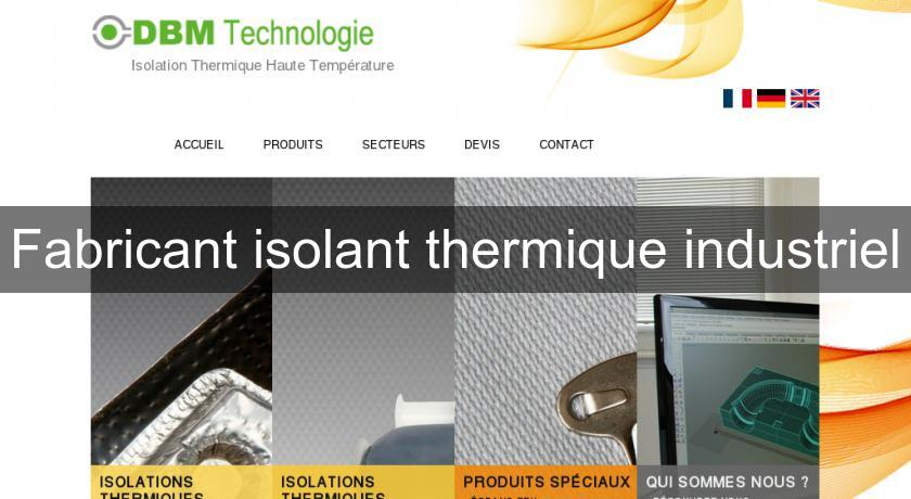 Fabricant isolant thermique industriel