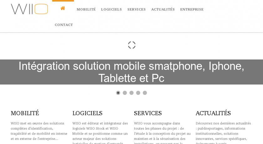 Intégration solution mobile smatphone, Iphone, Tablette et Pc