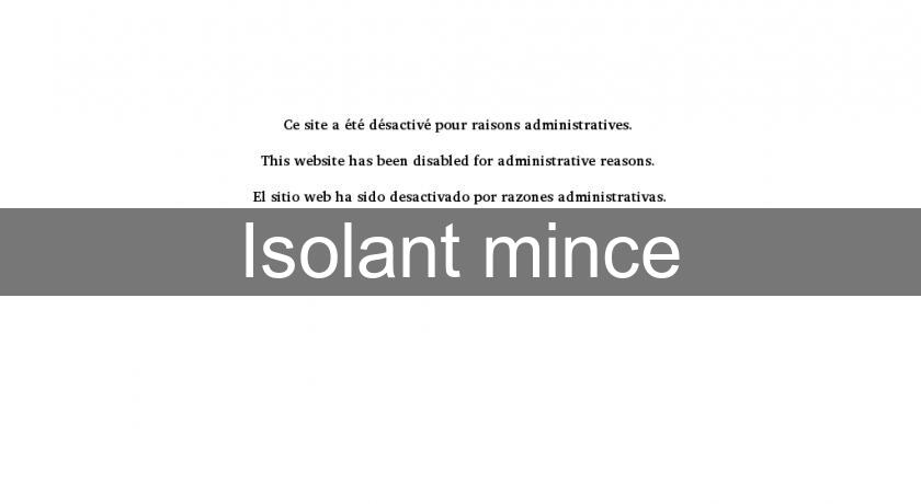 Isolant mince