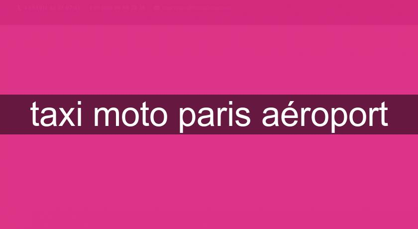 taxi moto paris aéroport