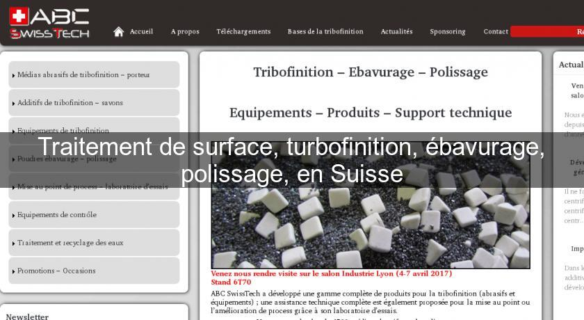 Traitement de surface, turbofinition, ébavurage, polissage, en Suisse