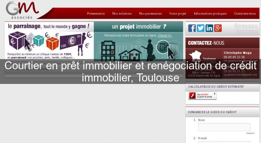 Courtier en pr t immobilier et ren gociation de cr dit immobilier toulouse c - Renegociation de pret immobilier ...