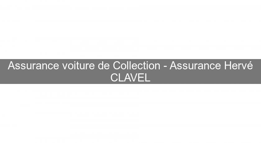 Assurance voiture de Collection - Assurance Hervé CLAVEL