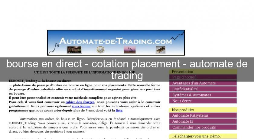 bourse en direct - cotation placement - automate de trading
