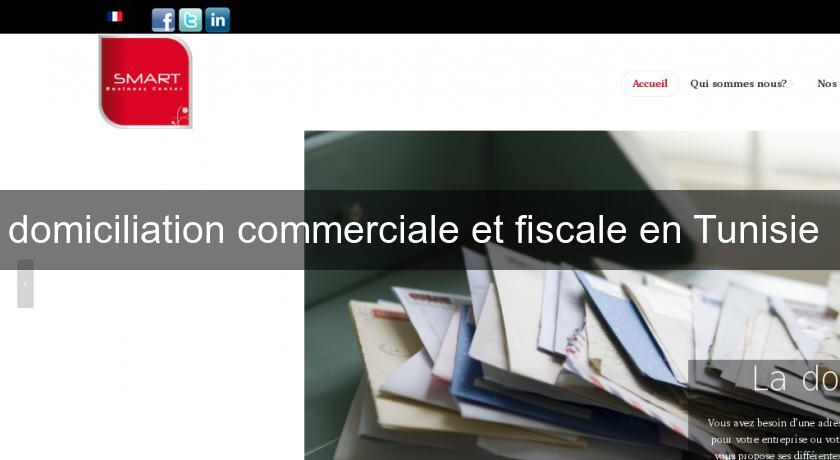 domiciliation commerciale et fiscale en Tunisie