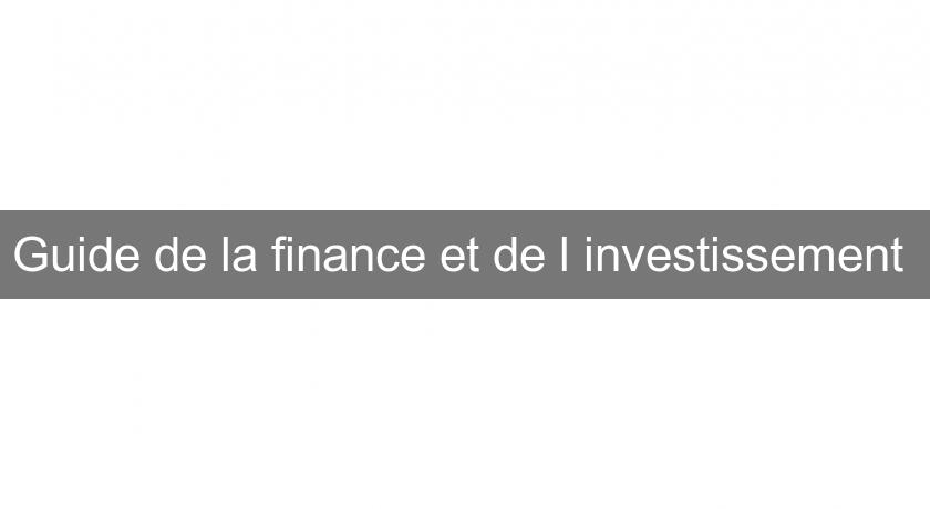 Guide de la finance et de l'investissement
