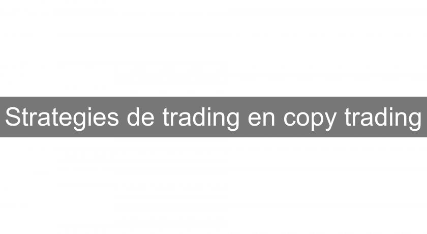 Strategies de trading en copy trading