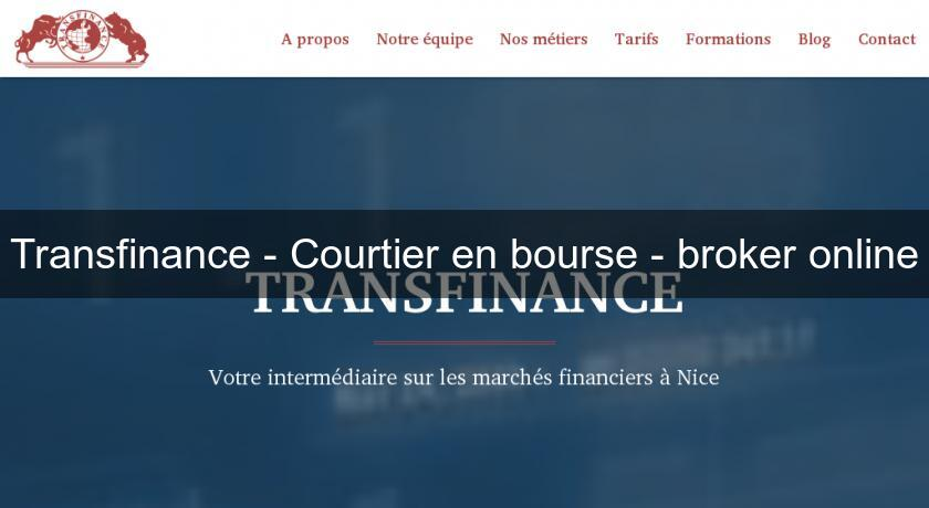 Transfinance - Courtier en bourse - broker online