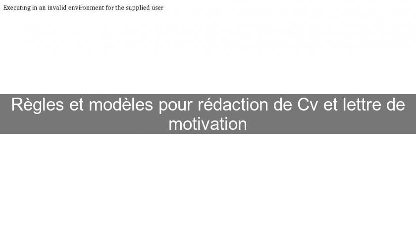 r u00e8gles et mod u00e8les pour r u00e9daction de cv et lettre de motivation emploi et stages