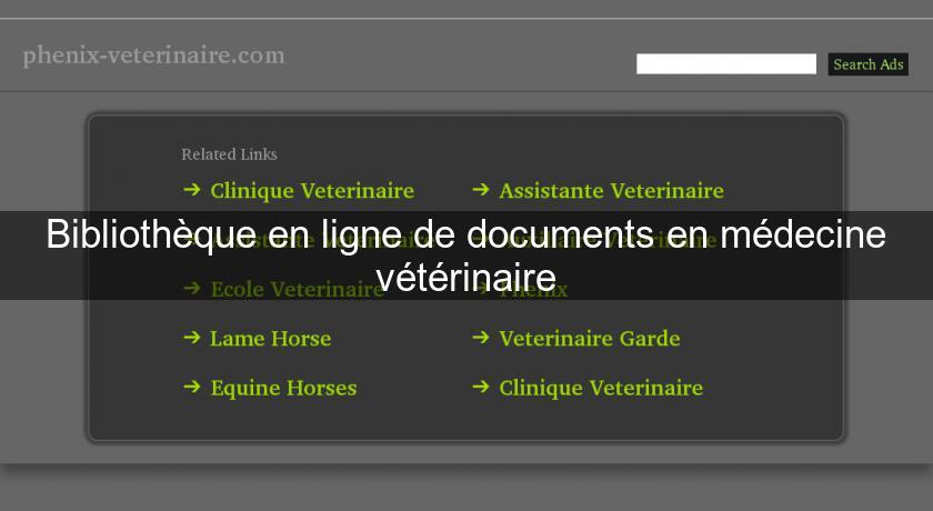 Bibliothèque en ligne de documents en médecine vétérinaire