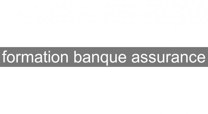 formation banque assurance