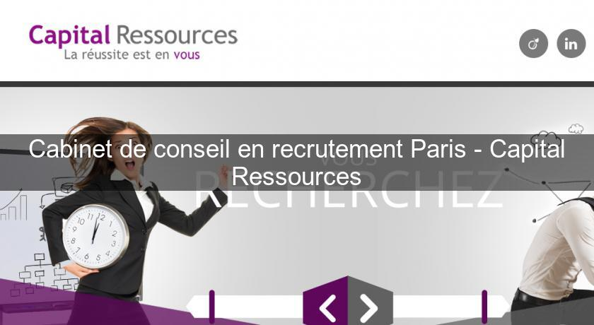 Cabinet de conseil en recrutement Paris - Capital Ressources