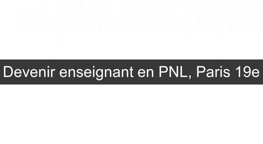 Devenir enseignant en PNL, Paris 19e