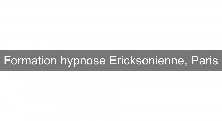 Formation hypnose Ericksonienne, Paris